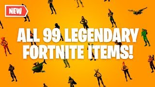 ALL 99 LEGENDARY FORTNITE ITEMS