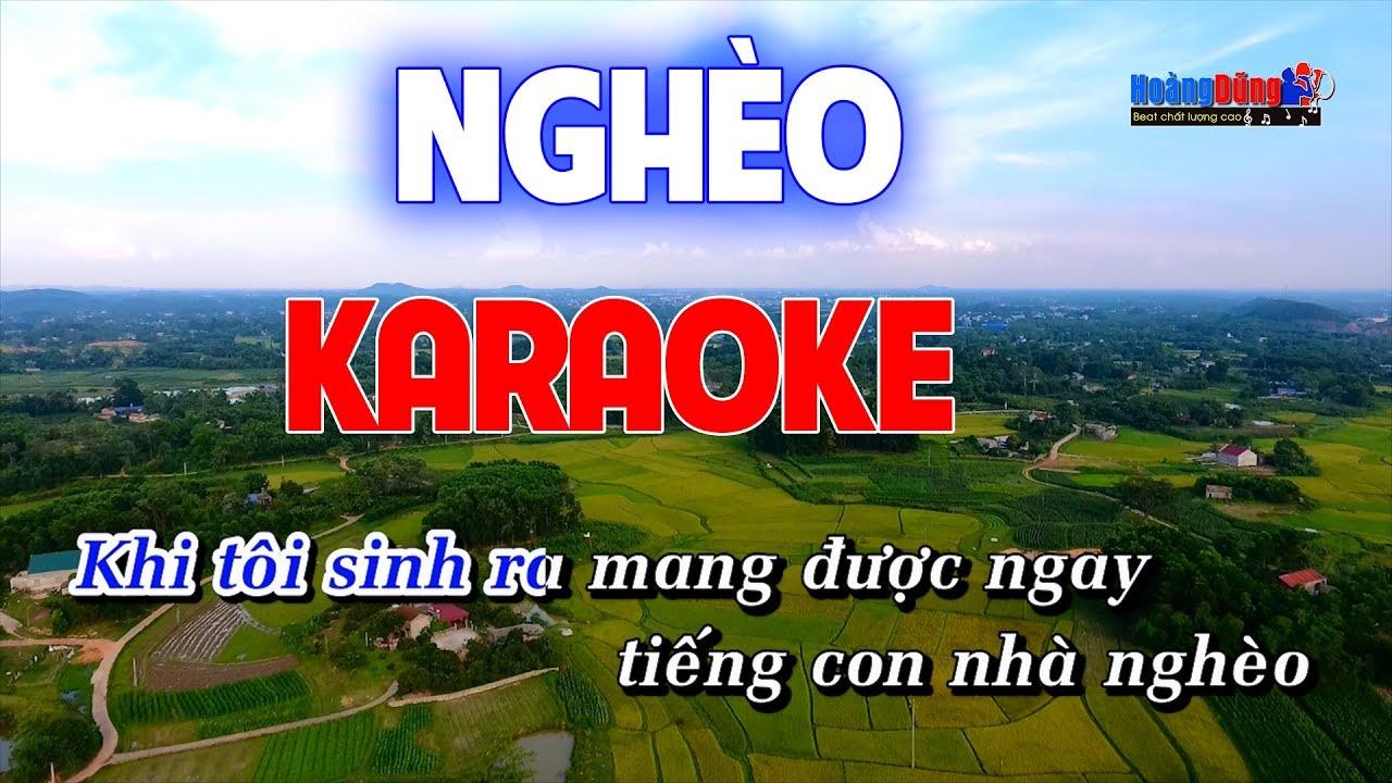 Nghèo Karaoke ( Con Nhà Nghèo Karaoke ) – Hoàng Dũng Karaoke
