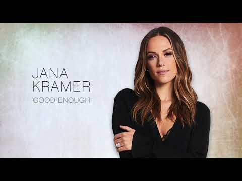 Jana Kramer - Good Enough (Official Audio)
