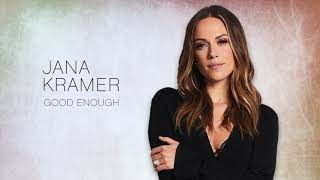 Jana Kramer - Good Enough (Official Audio)