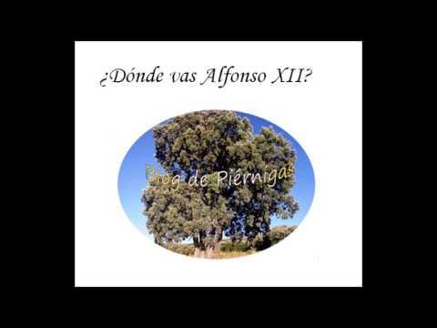 ¿Dónde vas Alfonso XII? Canción