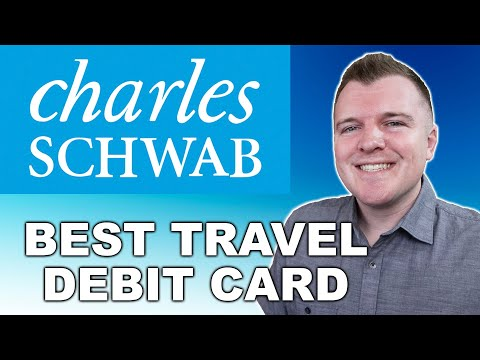 The Best Travel Debit Card -- Charles Schwab Checking Account