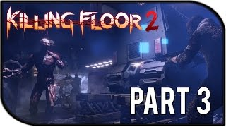 "Killing Floor 2 Gameplay Part 3 - ""Support, Shotgun Rain, and Friends!"" (Outpost Survival Gameplay)"