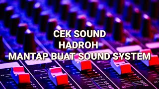 CEK SOUND HADROH MANTAP|| COCOK BUAT SOUND SYSTEM