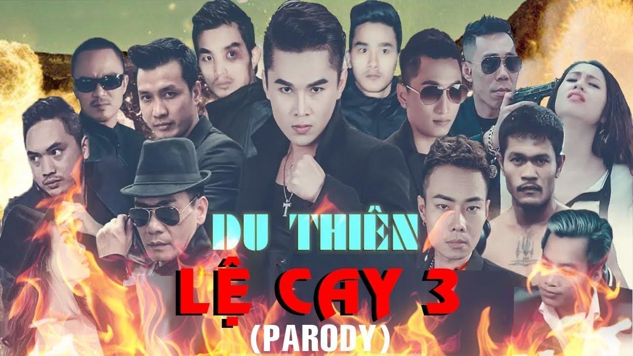 LỆ CAY 3 Parody – DU THIÊN || HUYẾT CHIẾN | MV Music