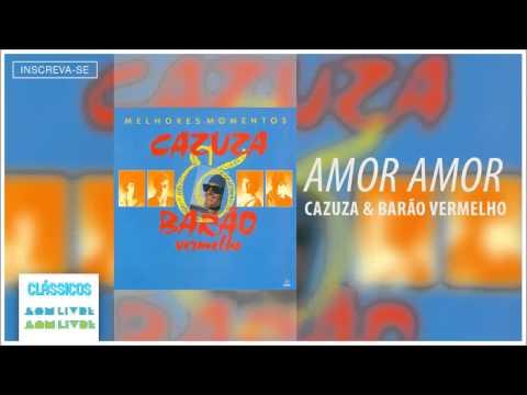 Cazuza E Barão Vermelho - Amor, Amor (Melhores Momentos) [Áudio Oficial]