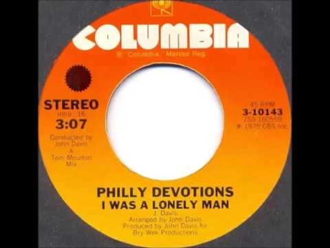 PHILLY DEVOTIONS - I WAS A LONELY MAN