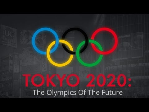 Tokyo 2020: The Olympics of the future