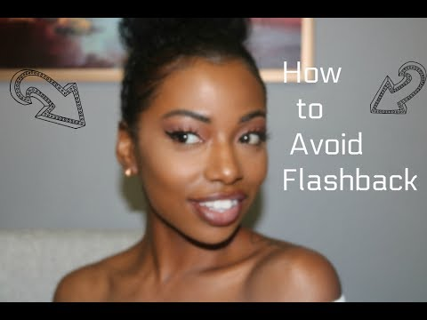 HOW TO AVOID FLASHBACK (& NO ASHY MAKEUP)