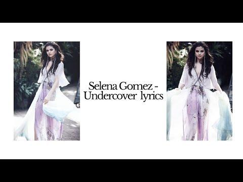 Selena Gomez - Undercover (lyrics) - YouTube