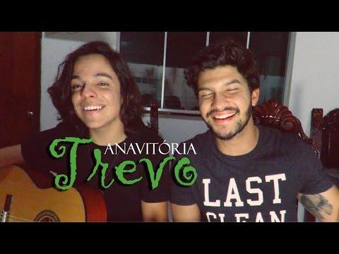 ANAVITÓRIA - Trevo Tu Gabriel Nandes e Mateus Alves cover
