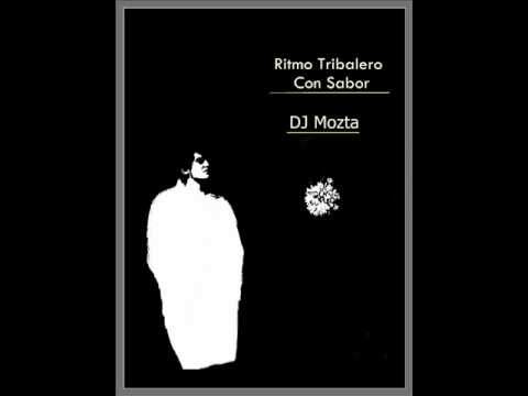 Ritmo Tribalero Con Sabor - DJ Mozta