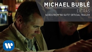"Michael Bublé - Nordstrom ""80 Suits"" Official Trailer [Extra]"
