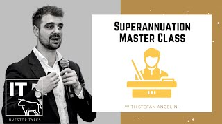 Superannuation Master Class – Stefan Angelini