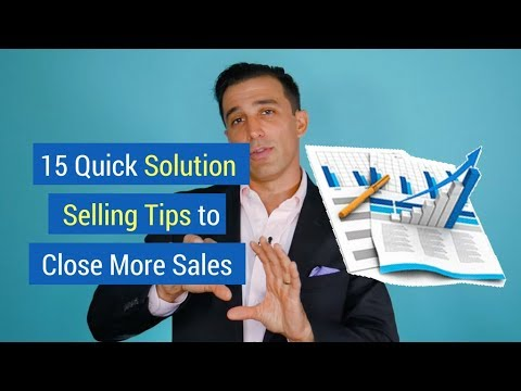15 Quick Solution Selling Tips to Close More Sales