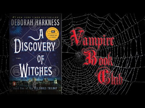 Vampire Book Club: A Discovery of Witches