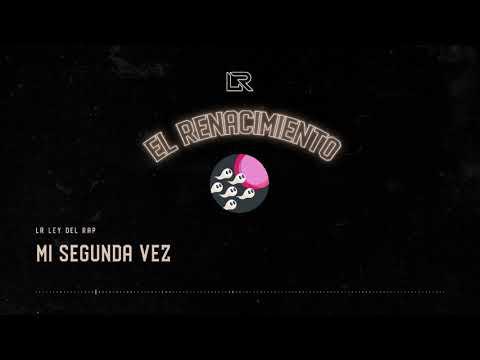 07. LR Ley Del Rap - Mi Segunda Vez (Audio Oficial) | El Renacimiento