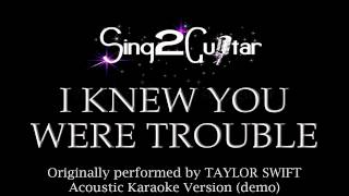 I Knew You Were Trouble (Acoustic Karaoke Backing Track) Taylor Swift