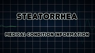 Steatorrhea (Medical Condition)