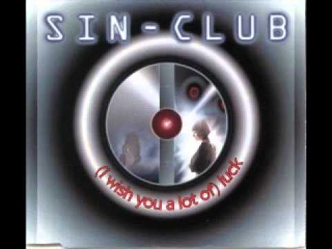 Sin-Club - (i Wish You A Lot Of) Luck (the Original Luck Mix)