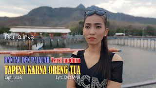 Download Lagu RANTAU DEN PAJAUAH VERSI MADURA(TAPESA KARENA RENG TUA)_DIANA INKE (COVER). mp3