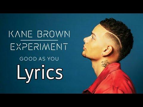 Kane Brown - Good as You (Lyrics)