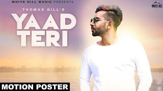 Yaad Teri (Motion Poster) Thomas Gill | White Hill Music
