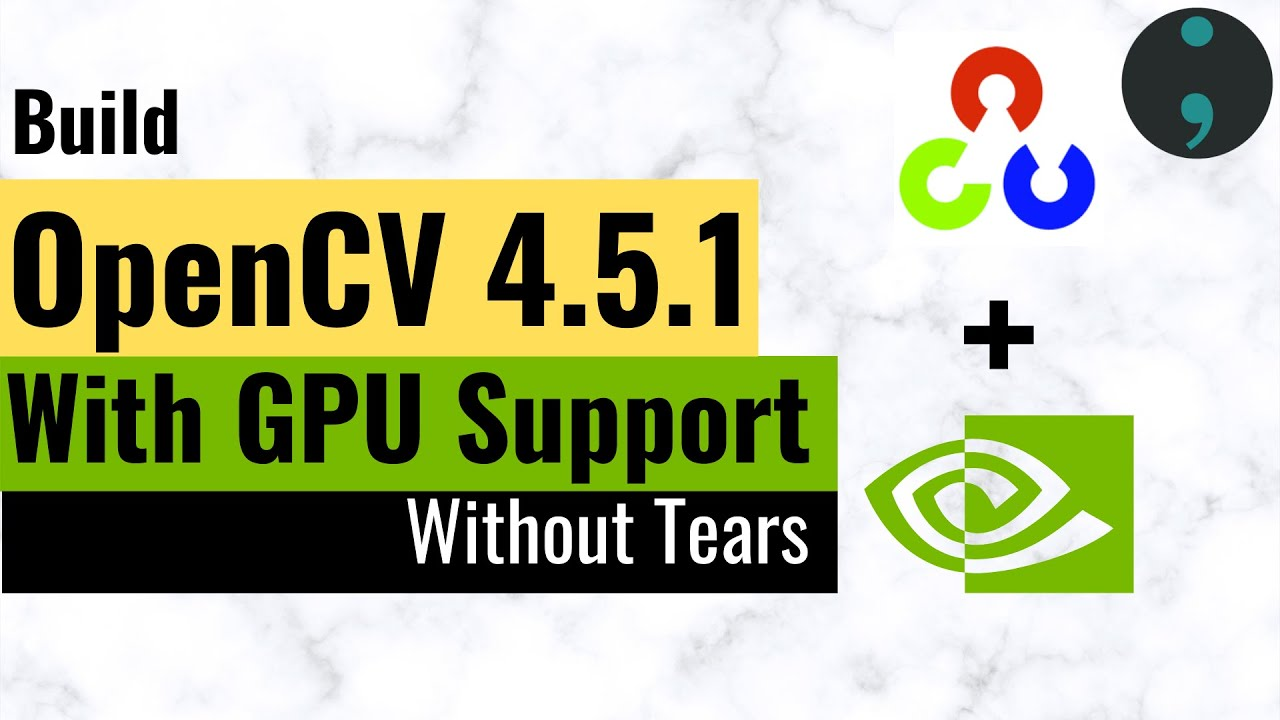 Build and Install OpenCV With CUDA GPU Support on Windows 9 ...