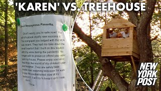 Dad writes note to 'Karen' who forced him to tear down kids' treehouse | New York Post