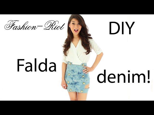 DIY - FALDA DENIM - MEZCLILLA  | Fashion - Riot