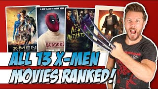 All 13 X-Men Movies Ranked!  (w/ The New Mutants)