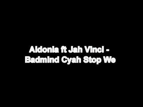 Aidonia ft Jah Vinci - Badmind Cyah Stop We (September 2011) HD*