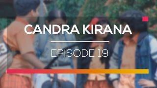 Candra Kirana - Episode 19