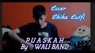 """Download lagu WALI BAND """"PUASKAH"""" CHIKA LUTFI COVER"""