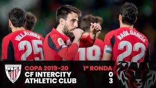 Resumen | Copa del Rey 1ª Ronda | CF Intercity 0-3 Athletic Club ⚽ I Laburpena