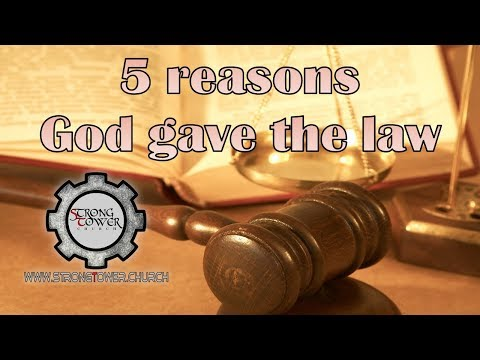 5 reasons God gave us the law