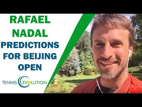 Rafael Nadal Predictions For Beijing Open