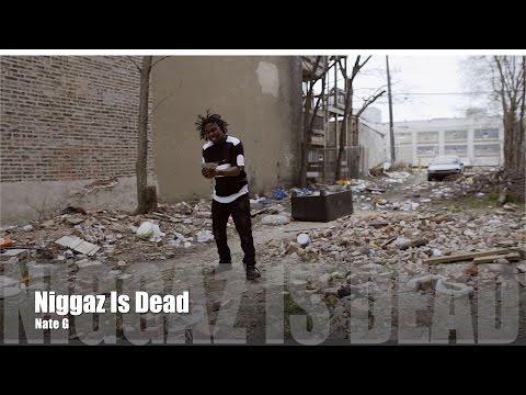 Nate G - Niggaz Is Dead (Music Video)