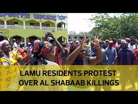Lamu residents protest over Al Shabaab killings