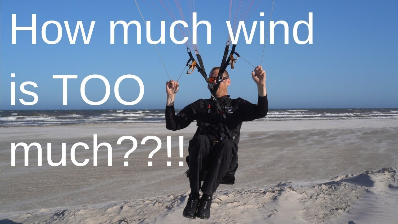 How Much Wind Is TOO Much For Paragliding Or Paramotoring??