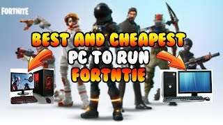 The Best and Cheapest PC's To Run Fortnite!