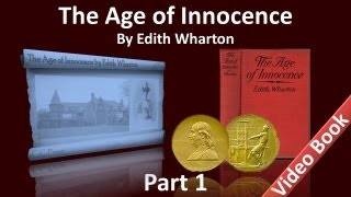 Part 1 - The Age of Innocence Audiobook by Edith Wharton (Chs 1-9)(, 2012-07-05T07:02:09.000Z)