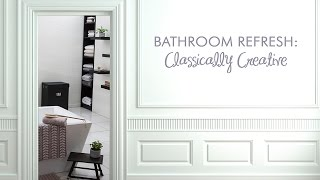 Video Style Series: Classically Creative Bathroom