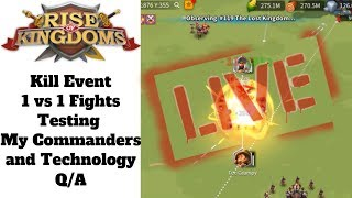Kill Event 1 vs 1 Fights Testing My Commanders and Technology Rise of Kingdoms