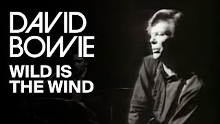 Смотреть клип David Bowie - Wild Is The Wind