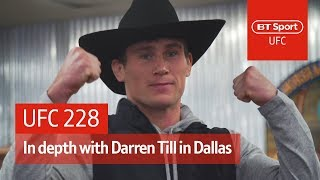 """""""The belt WILL be strapped around my waist!"""" In depth with Darren Till in Dallas 