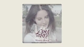Baixar Lana Del Rey - Venice Bitch (short version)