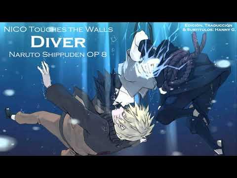 NICO Touches the Walls - DIVER (Sub. Español) NARUTO SHIPPUDEN OP 8