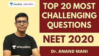Top 20 Most Challenging Questions | Can you score 20/20? | Target NEET 2020 | Dr. Anand Mani