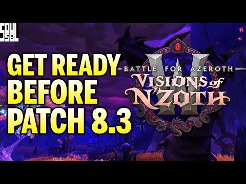9 Things To Do Before Patch 8.3 Visions Of N'zoth
